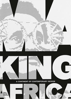 Making Africa: a continent of contemporary design (Vitra Design Museum)