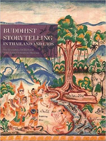 Buddhist Storytelling in Thailand and Laos: The Vessantara Jataka Scroll and the Asian Civilisations Museum