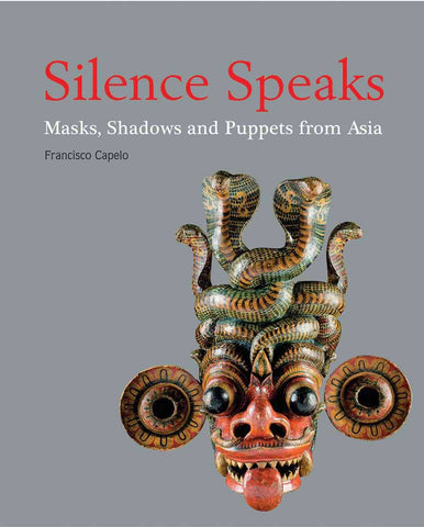Silence Speaks: Masks, Shadows and Puppets from Asia