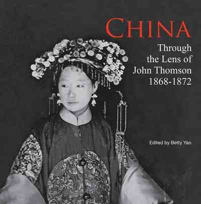 China: Through the Lens of John Thomson (1868-1872) (Chinese and English Edition)