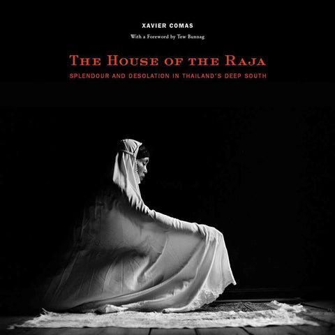 The House of the Raja: Splendour and Desolation in Thailand's Deep South