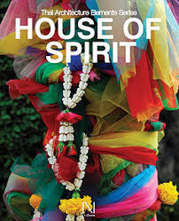 The Thai architecture elements series : House of Spirit  (Li-Zenn)