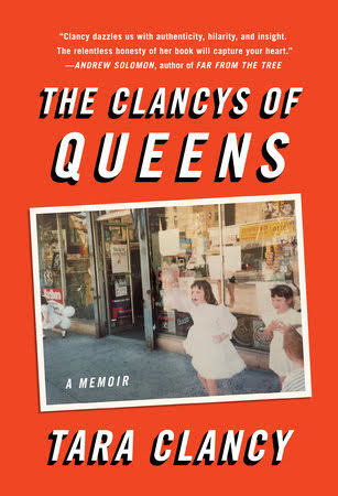 The Clancys of Queens: A Memoir by Tara Clancy