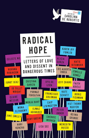 Radical Hope: Letters of Love and Dissent in Dangerous Times by Carolina De Robertis