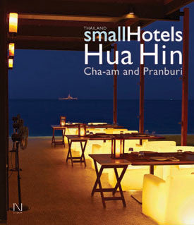 THAILAND SMALL HOTELS HUA HIN, CHA-AM AND PRANBURI