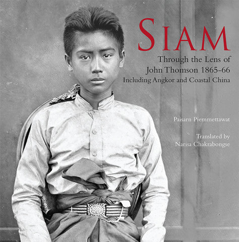 SIAM : Through The Lens of John Thomson 1865-66