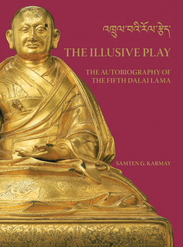 The Illusive Play: The Autobiography of the Fifth Dalai Lama