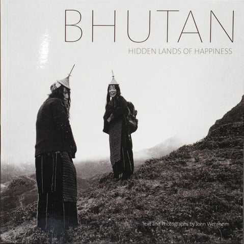 BHUTAN: HIDDEN LANDS OF HAPPINESS (New Edition; Softcover)