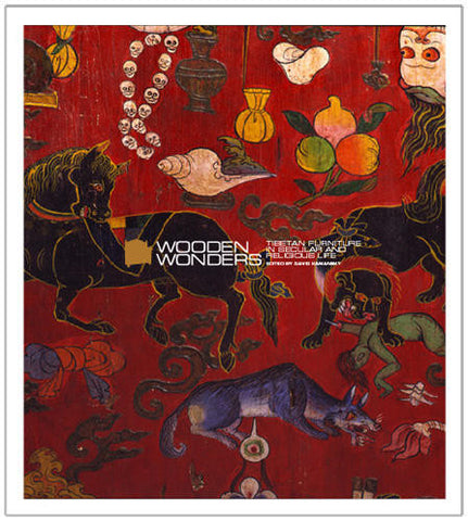 Wooden Wonders: Tibetan Furniture in Secular and Religious Life(Hardcover)