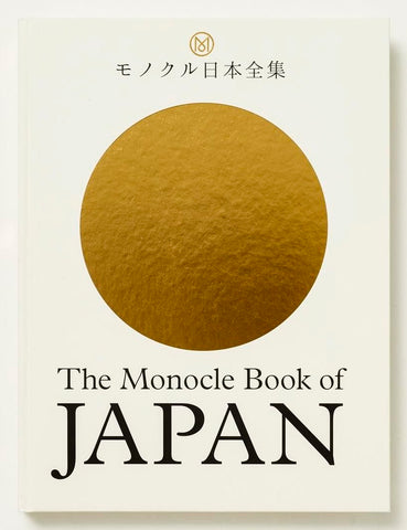 THE MONOCLE BOOK OF JAPAN by TYLER BRÛLÉ