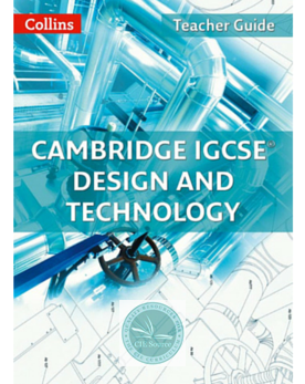 Collins Cambridge IGCSE® Design & Technology Teacher Guide - CIE SOURCE