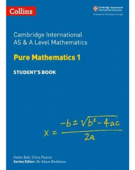 Cambridge International AS & A Level  Pure Mathematics 1 Student's Book(Releases August 2018)