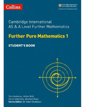 Cambridge International AS & A Level Further Pure Mathematics 1 (Releases August 2018)