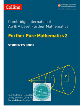 Cambridge International AS & A Level Further Pure Mathematics 2 (Releases September 2018)