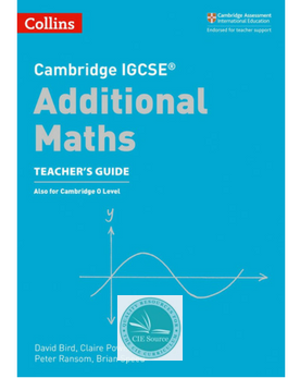 Cambridge IGCSE® Additional Maths Teacher's Guide (Releases June 2018)