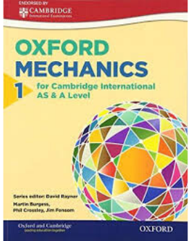 9780198306917, Mathematics for Cambridge International AS & A Level: Mechanics 1 Paperback