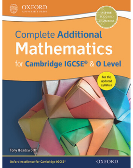9780198376705, Complete Additional Mathematics for Cambridge IGCSE® (New 2017) - CIE SOURCE