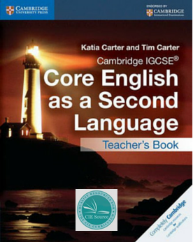 Cambridge IGCSE® Core English as a Second Language Teacher's Book - CIE SOURCE