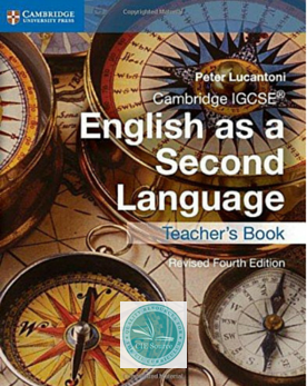 Cambridge IGCSE® English as a Second Language: Teacher's Book (Fourth Edition) - CIE SOURCE