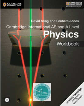 Cambridge International AS and A Level Physics  Workbook - CIE SOURCE