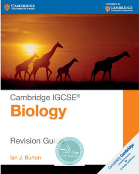 Cambridge IGCSE® Biology Revision Guide - CIE SOURCE