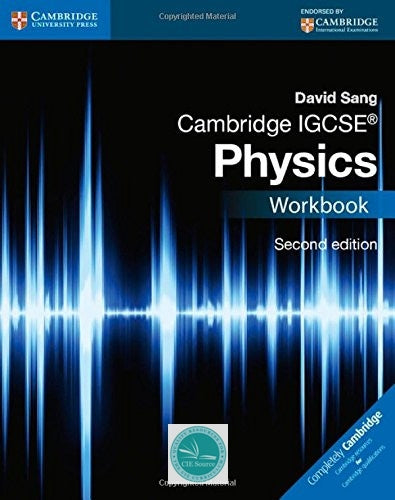 Cambridge IGCSE Physics: Workbook (second edition) - CIE SOURCE