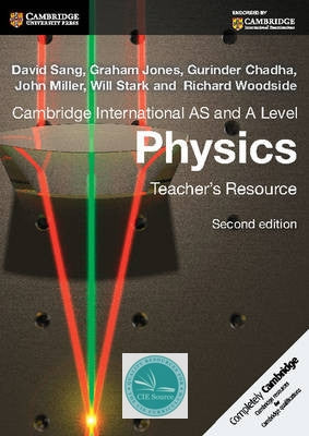 Cambridge International AS and A Level Physics Teacher's Resource CD-ROM (second edition) - CIE SOURCE