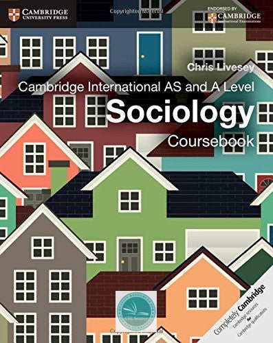 Cambridge International AS and A Level Sociology: Coursebook - CIE SOURCE