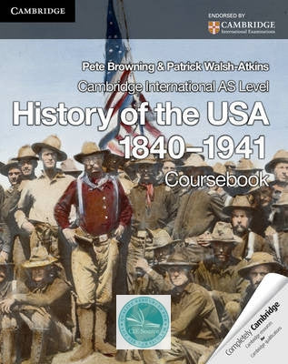 Cambridge International AS Level History: History of the USA 1840-1941 - CIE SOURCE