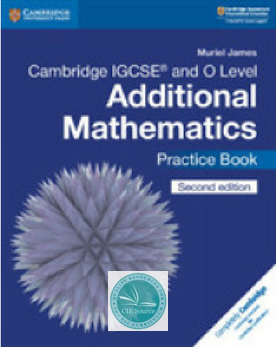 9781108412858, Cambridge IGCSE® and O Level Additional Mathematics Practice Book (New 2018)