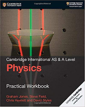 9781108436830, Cambridge International AS & A Level Physics Practical Workbook (NYP Due January 2019)