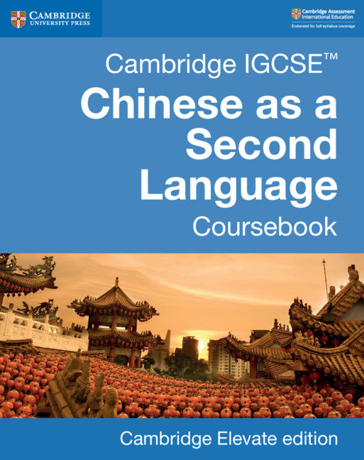 Cambridge IGCSE Chinese as a Second Language Coursebook Cambridge Elevate Edition (2 Years) (NYP Due March 2019)