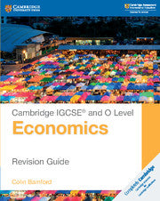 Cambridge IGCSE® and O Level Economics Revision Guide (Not Yet Published October 2018)