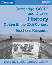 9781108455084, Cambridge IGCSE® and O Level History Option B: The 20th Century Cambridge Elevate Teacher's Resource (New 2018)