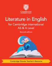 Cambridge International AS & A Level Literature in English Cambridge Elevate Teacher's Resource (NYP Due March 2019)