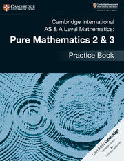 9781108457675, Pure Maths 2 & 3 Practice Book (July 2018 )