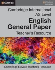 9781108457873, Cambridge International AS Level English General Paper Cambridge Elevate Teacher's Resource