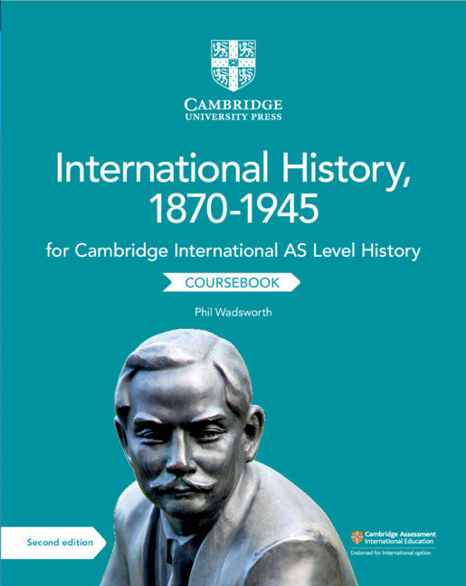 Cambridge International AS Level History International History, 1870-1945 Coursebook (NYP Due April 2019)