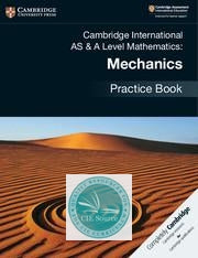 9781108464024, Mechanics 1 Practice Book Paperback (New 2018)