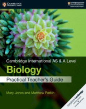 Cambridge International AS & A Level Biology Practical Teacher's Guide (New 2018)