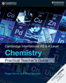 9781108539098, Cambridge International AS & A Level Chemistry Practical Teacher's Guide (NYP Due December 2018)