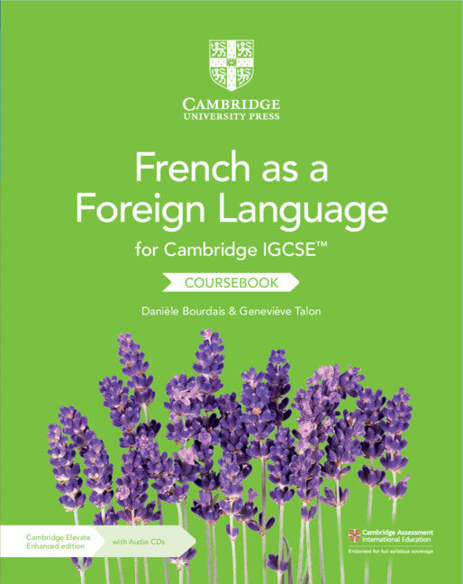 Cambridge IGCSE French as a Foreign Language Coursebook with Audio CDs (2) and Cambridge Elevate Enhanced Edition (2 Years) NYP Due April 2019