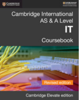 9781108704991, Cambridge International AS & A Level IT Coursebook Revised Edition Cambridge Elevate Edition (2 Years) NYP Due March 2019