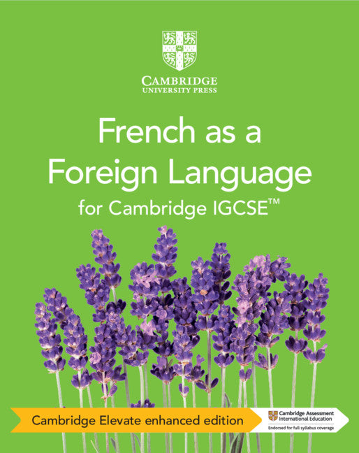 Cambridge IGCSE French as a Foreign Language Coursebook Cambridge Elevate Enhanced Edition (2 Years) (NYP Due April 2019)