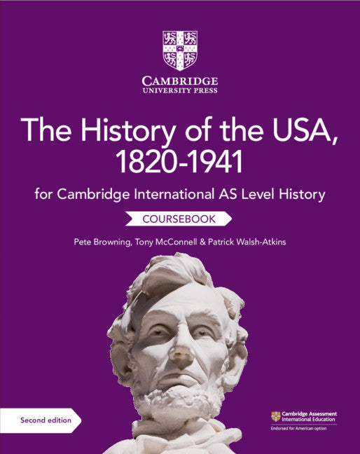 Cambridge International AS Level History The History of the USA, 1820-1941 Coursebook (NYP Due May 2019)