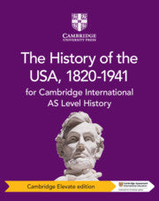 9781108716338, Cambridge International AS Level History The History of the USA, 1820_1941 Cambridge Elevate Edition (1 Year)