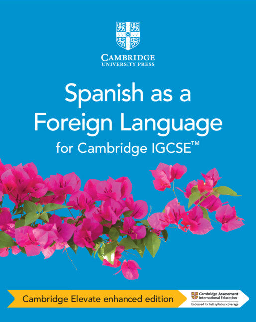 Cambridge IGCSE Spanish as a Foreign Language Coursebook Cambridge Elevate Enhanced Edition (2 Years) (NYP Due May 2019)