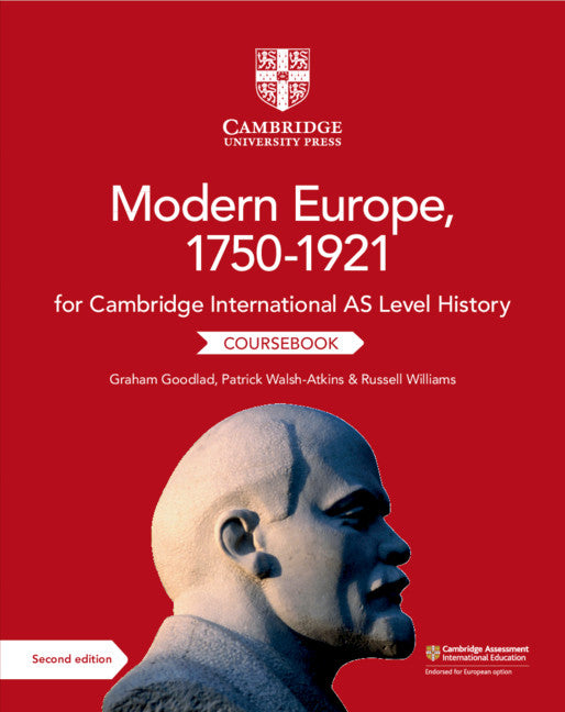 Cambridge International AS Level History Modern Europe, 1750-1921 Coursebook (NYP Due May 2019)