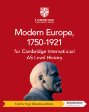 Cambridge International AS Level History Modern Europe, 1750_1921 Cambridge Elevate Edition (1 Year) (NYP Due March 2019)