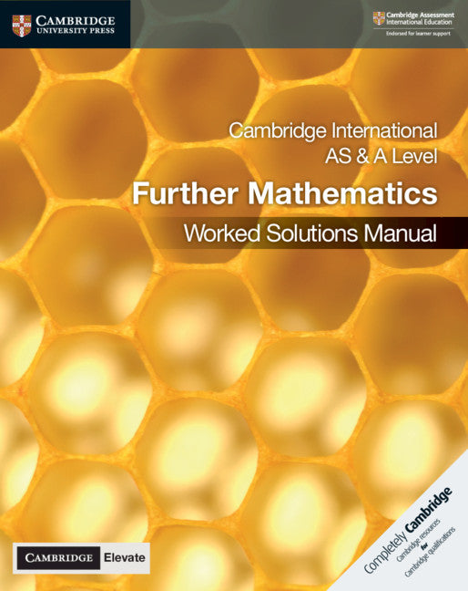Cambridge International AS & A Level Further Mathematics Worked Solutions Manual with Cambridge Elevate Edition